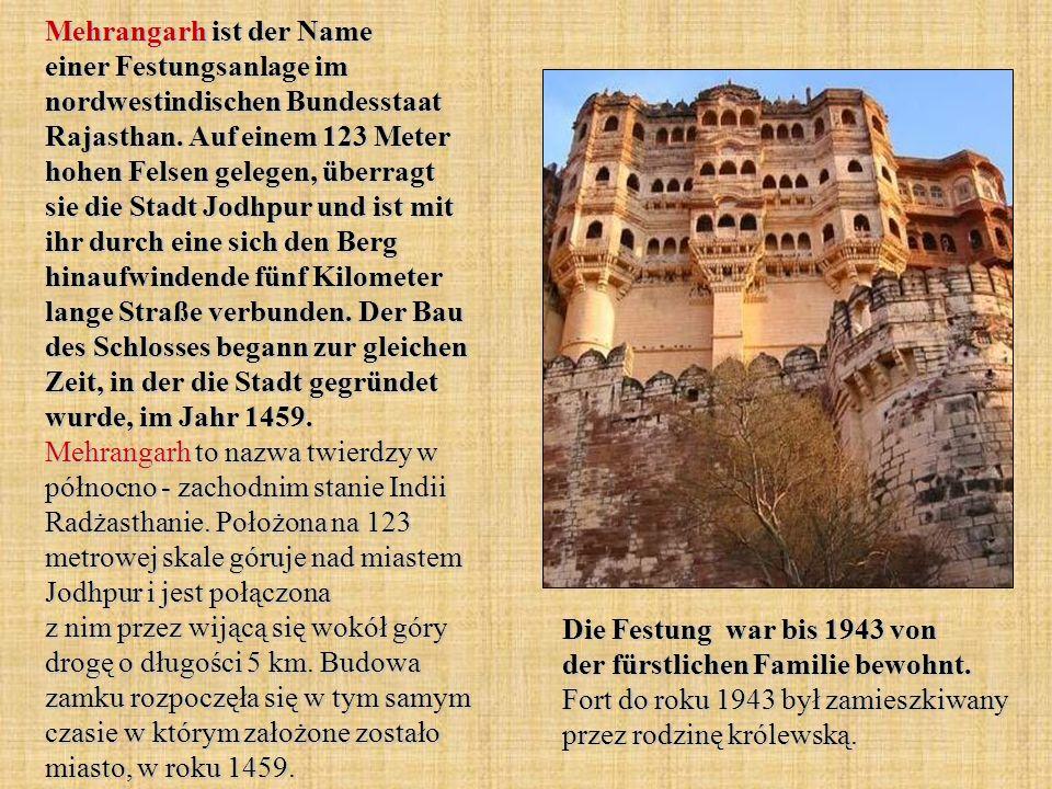 Mehrangarh ist der Name einer Festungsanlage im nordwestindischen Bundesstaat Rajasthan. Auf einem 123 Meter hohen Felsen gelegen, überragt sie die St