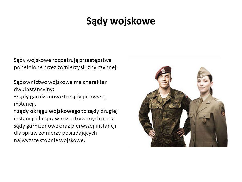 Sądy wojskowe rozpatrują przestępstwa popełnione przez żołnierzy służby czynnej. Sądownictwo wojskowe ma charakter dwuinstancyjny: sądy garnizonowe to