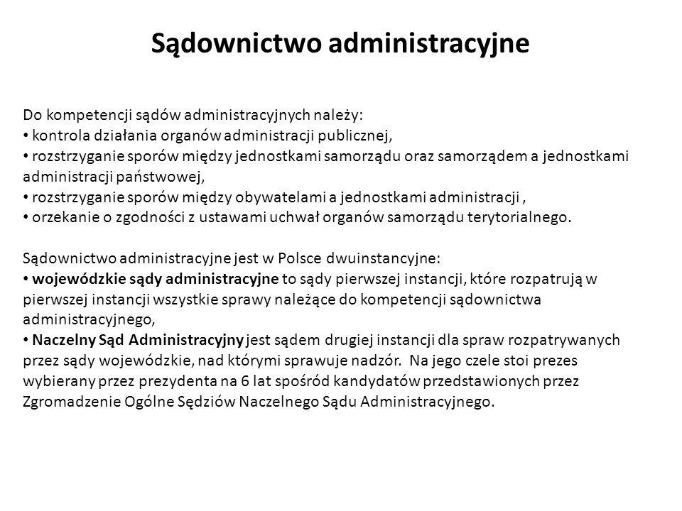 Do kompetencji sądów administracyjnych należy: kontrola działania organów administracji publicznej, rozstrzyganie sporów między jednostkami samorządu