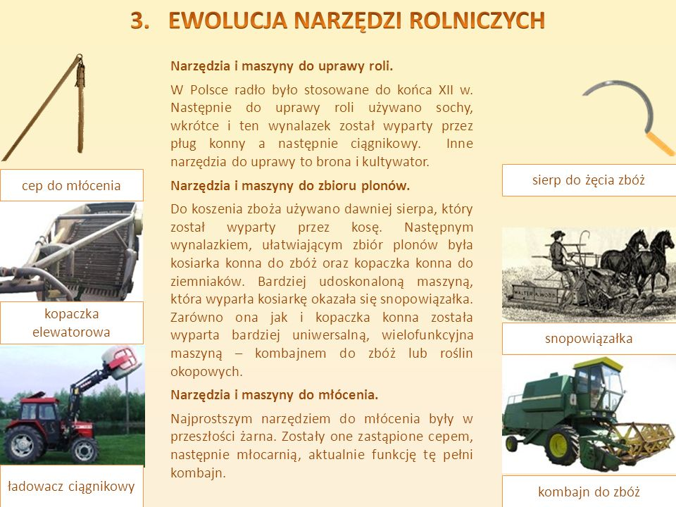 Narzędzia i maszyny do uprawy roli. W Polsce radło było stosowane do końca XII w. Następnie do uprawy roli używano sochy, wkrótce i ten wynalazek zost