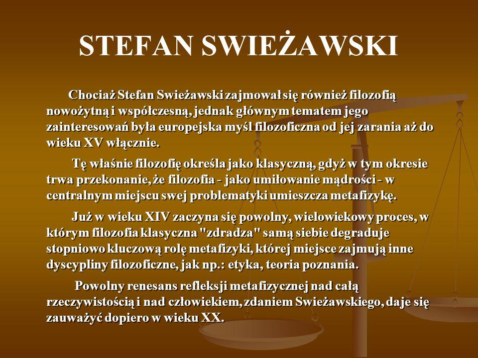 Chociaż Stefan Swieżawski zajmował się również filozofią nowożytną i współczesną, jednak głównym tematem jego zainteresowań była europejska myśl filozoficzna od jej zarania aż do wieku XV włącznie.