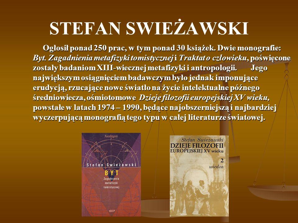 STEFAN SWIEŻAWSKI Prowadził intensywną działalność akademicką, wykładając m.in.