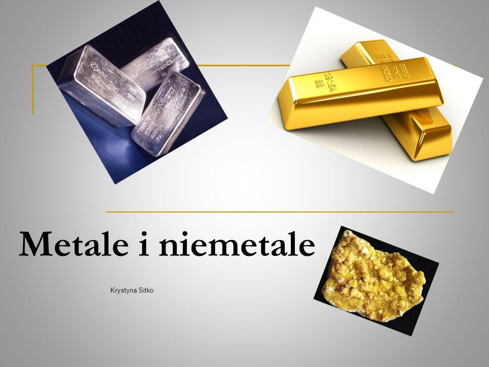 Substancje proste czyli pierwiastki dzielimy na : metale niemetale półmetale np.