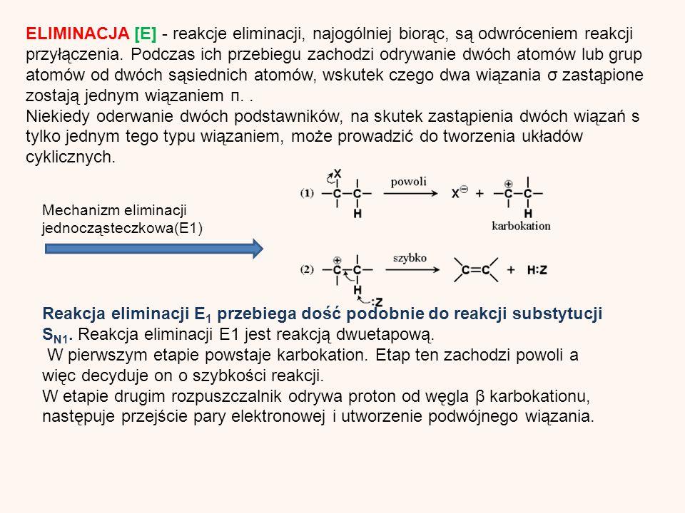 ELIMINACJA [E] - reakcje eliminacji, najogólniej biorąc, są odwróceniem reakcji przyłączenia.