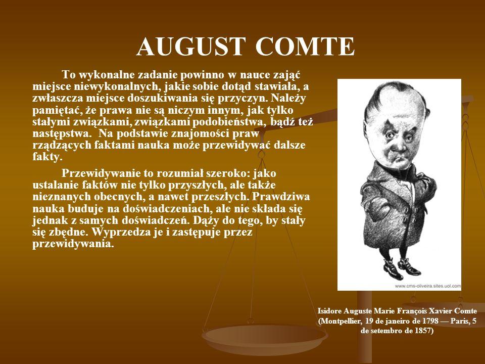 AUGUST COMTE Comte odróżnił nauki abstrakcyjne i konkretne.