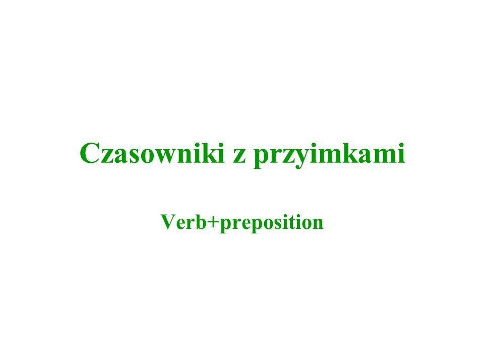 Czasowniki z przyimkami Verb+preposition