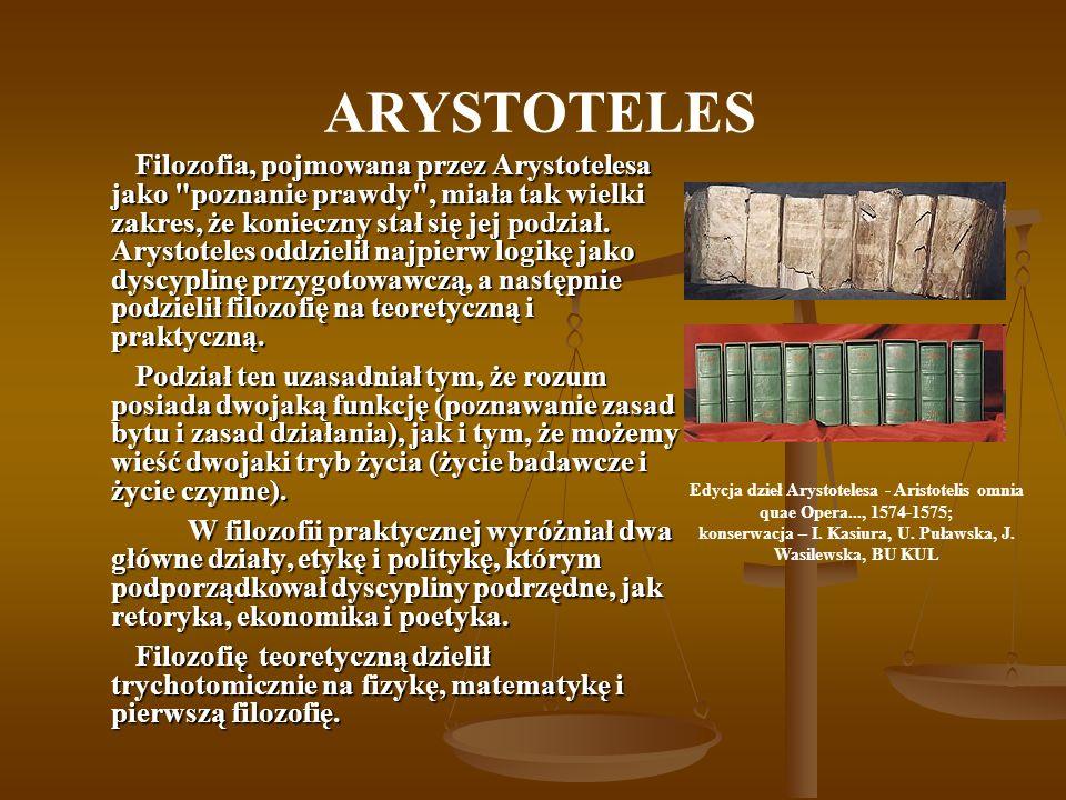 ARYSTOTELES Filozofia, pojmowana przez Arystotelesa jako