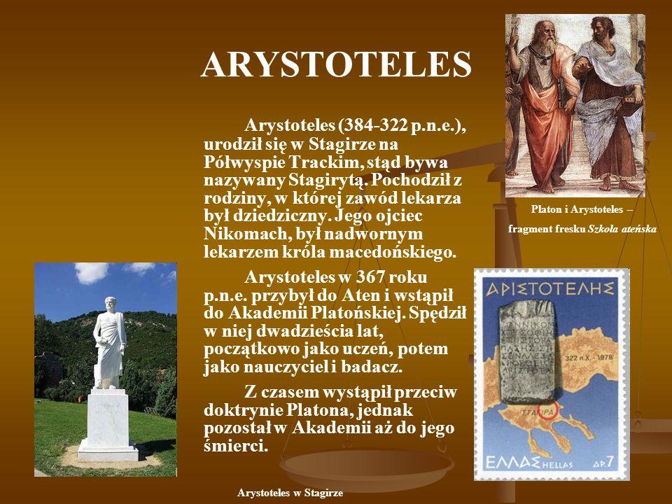 ARYSTOTELES Arystoteles (384-322 p.n.e.), urodził się w Stagirze na Półwyspie Trackim, stąd bywa nazywany Stagirytą. Pochodził z rodziny, w której zaw