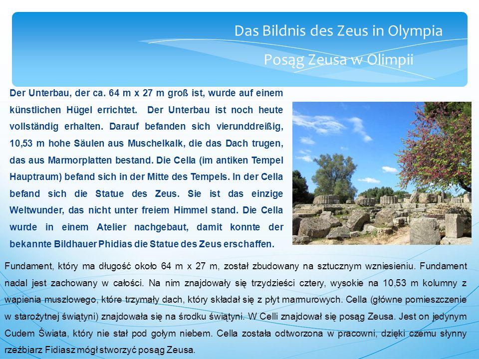 Das Bildnis des Zeus in Olympia Posąg Zeusa w Olimpii Der Unterbau, der ca.