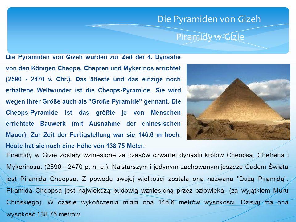 Die Pyramiden von Gizeh Piramidy w Gizie Die Pyramiden von Gizeh wurden zur Zeit der 4.