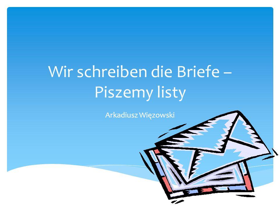 -Nauczyć nas poprawnego pisania listów prywatnych oraz oficjalnych w języku niemieckim, -Nauczyć nas pisania pocztówek w języku niemieckim, -Zapoznać nas ze słownictwem, które ułatwi nam pisanie wyżej wymienionych form.