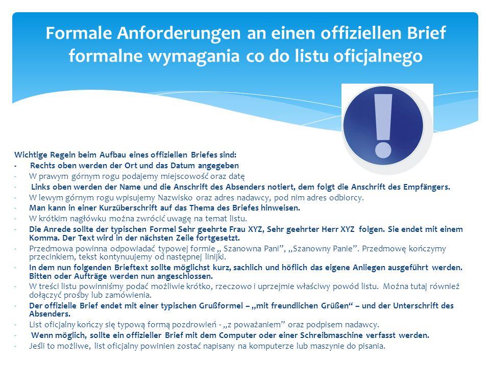 die Anrede - przedmowa List oficjalny możemy zacząć następującymi słowami: Sehr geehrte Damen und Herren – Szanowni Państwo Sehr geehrte Frau...