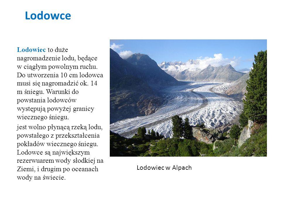Lodowce Lodowiec to duże nagromadzenie lodu, będące w ciągłym powolnym ruchu. Do utworzenia 10 cm lodowca musi się nagromadzić ok. 14 m śniegu. Warunk