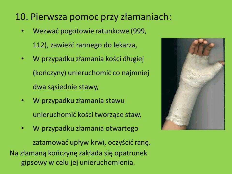 Wezwać pogotowie ratunkowe (999, 112), zawieźć rannego do lekarza, W przypadku złamania kości długiej (kończyny) unieruchomić co najmniej dwa sąsiedni