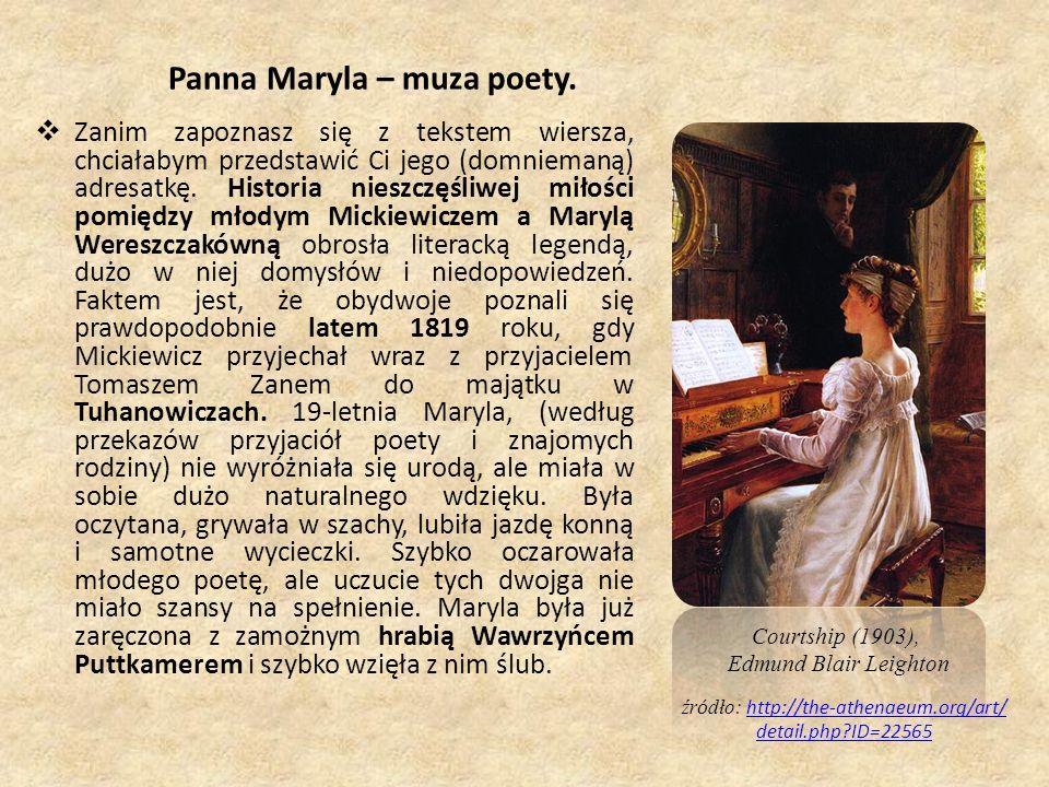 Panna Maryla – muza poety. Zanim zapoznasz się z tekstem wiersza, chciałabym przedstawić Ci jego (domniemaną) adresatkę. Historia nieszczęśliwej miłoś