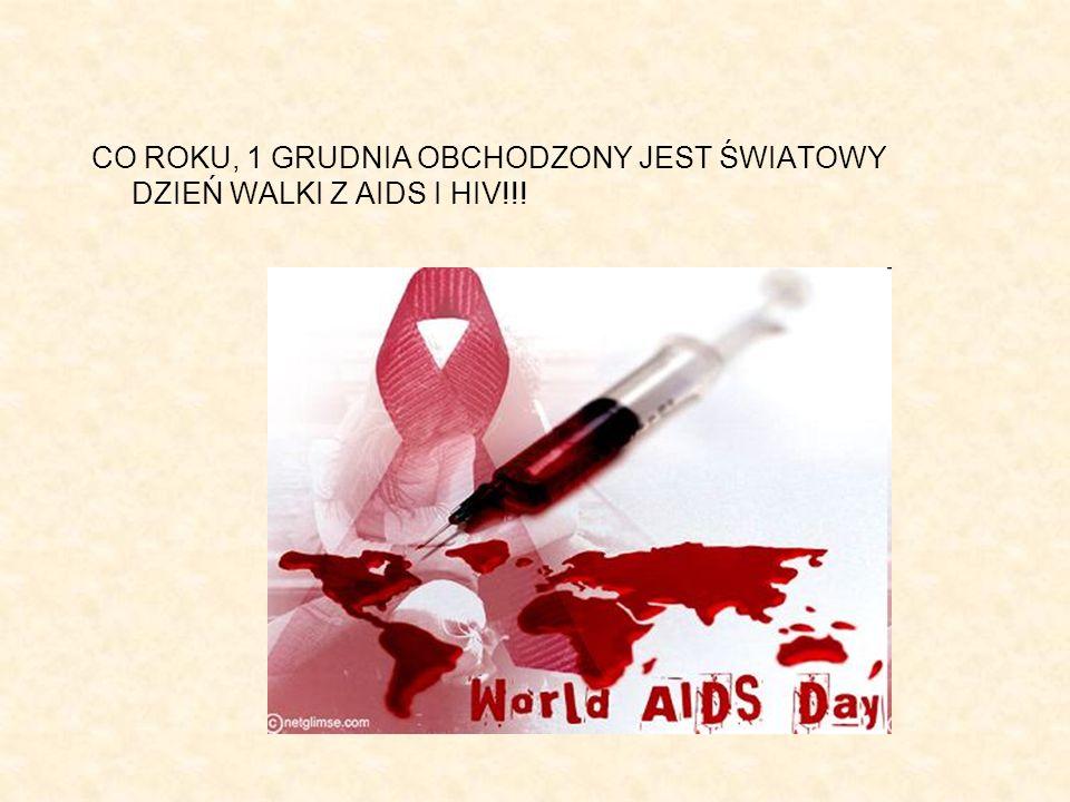 CO ROKU, 1 GRUDNIA OBCHODZONY JEST ŚWIATOWY DZIEŃ WALKI Z AIDS I HIV!!!