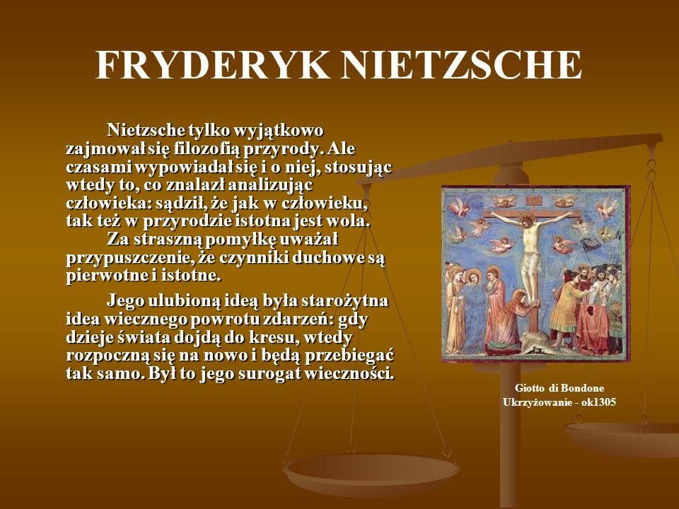FRYDERYK NIETZSCHE Nietzsche tylko wyjątkowo zajmował się filozofią przyrody. Ale czasami wypowiadał się i o niej, stosując wtedy to, co znalazł anali