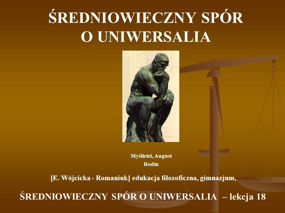 ŚREDNIOWIECZNY SPÓR O UNIWERSALIA Myśliciel, August Rodin [E.