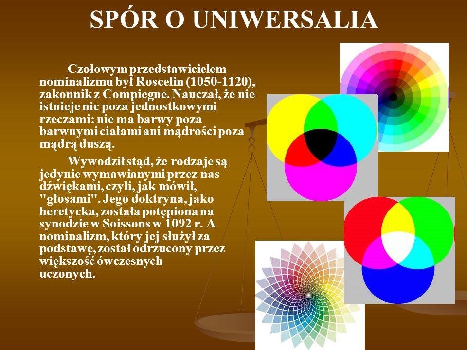 SPÓR O UNIWERSALIA Po trzech wiekach spór o uniwersalia przestał być atrakcyjny dla myśli średniowiecznej.