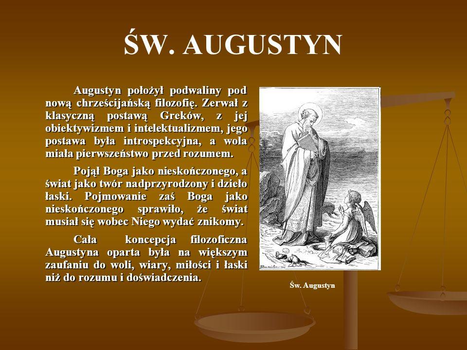 ŚW. AUGUSTYN Augustyn położył podwaliny pod nową chrześcijańską filozofię. Zerwał z klasyczną postawą Greków, z jej obiektywizmem i intelektualizmem,