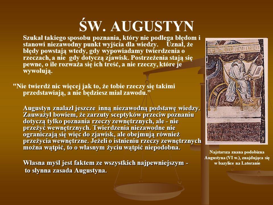 ŚW.AUGUSTYN Augustyn położył podwaliny pod nową chrześcijańską filozofię.
