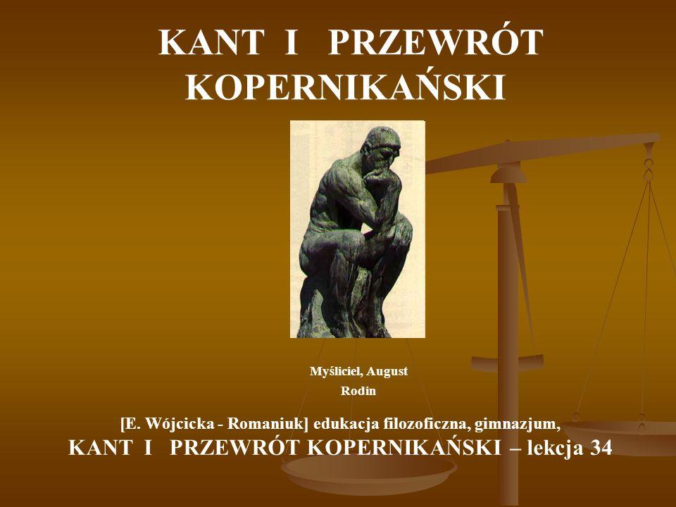 KANT I PRZEWRÓT KOPERNIKAŃSKI Myśliciel, August Rodin [E.