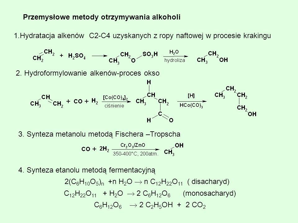 Przemysłowe metody otrzymywania alkoholi 1.Hydratacja alkenów C2-C4 uzyskanych z ropy naftowej w procesie krakingu 2. Hydroformylowanie alkenów-proces