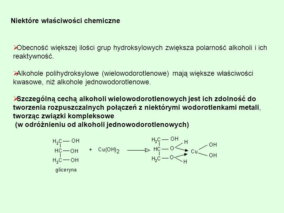 Obecność większej ilości grup hydroksylowych zwiększa polarność alkoholi i ich reaktywność. Alkohole polihydroksylowe (wielowodorotlenowe) mają większ