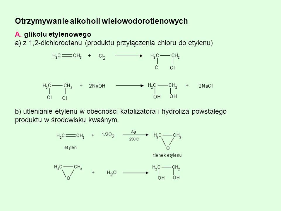 Otrzymywanie alkoholi wielowodorotlenowych A. glikolu etylenowego a) z 1,2-dichloroetanu (produktu przyłączenia chloru do etylenu) b) utlenianie etyle