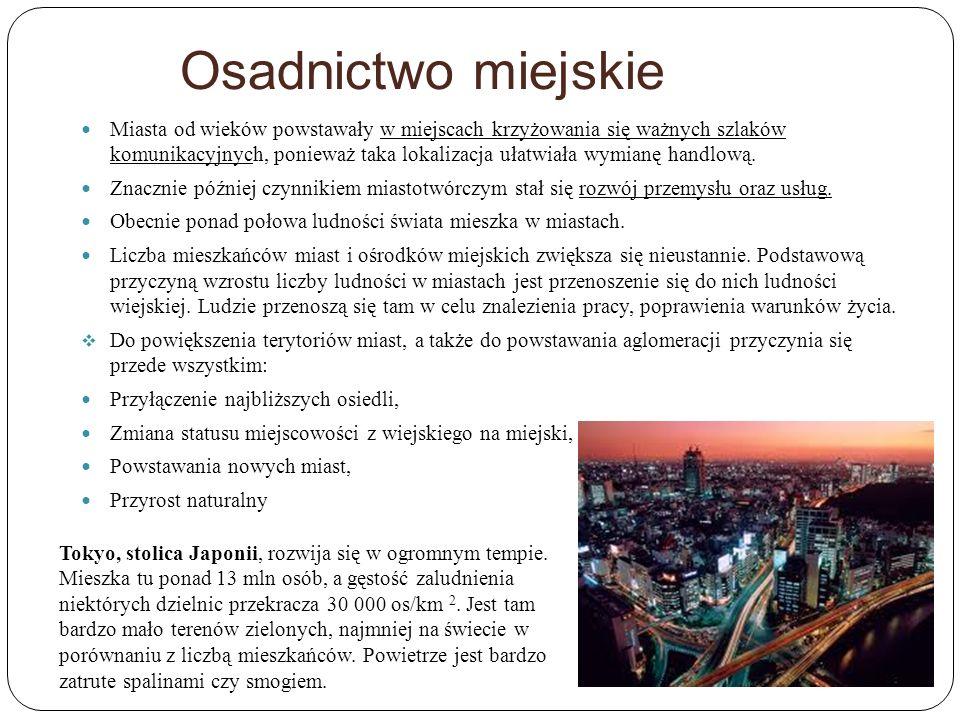 Osadnictwo miejskie Miasta od wieków powstawały w miejscach krzyżowania się ważnych szlaków komunikacyjnych, ponieważ taka lokalizacja ułatwiała wymia