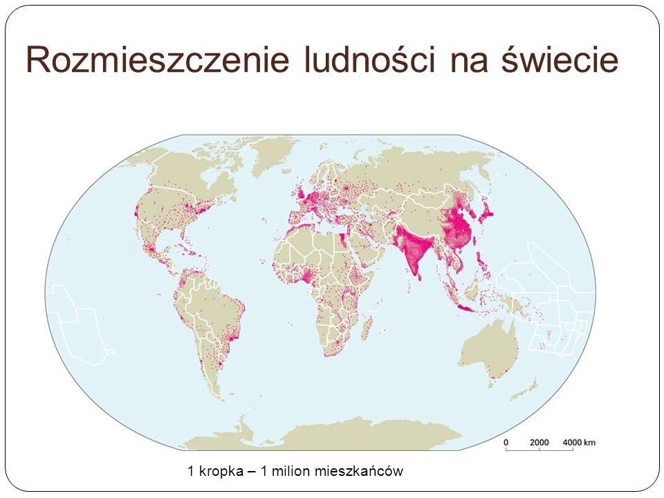 Rozmieszczenie ludności na świecie 1 kropka – 1 milion mieszkańców