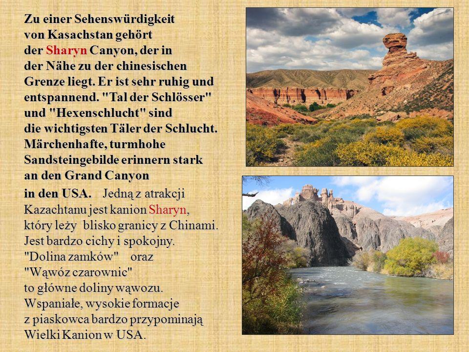 Zu einer Sehenswürdigkeit von Kasachstan gehört der Sharyn Canyon, der in der Nähe zu der chinesischen Grenze liegt. Er ist sehr ruhig und entspannend