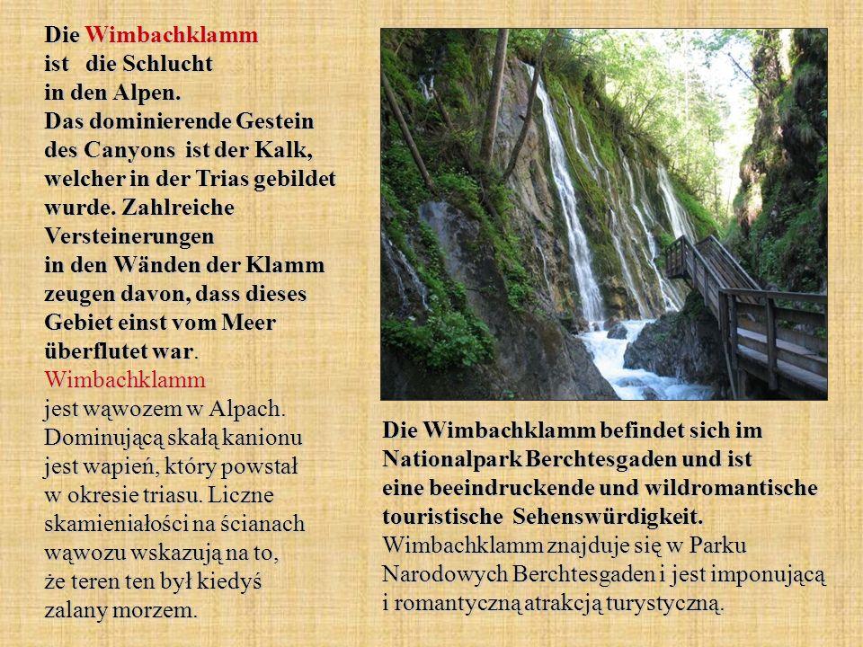 Die Wimbachklamm ist die Schlucht in den Alpen. Das dominierende Gestein des Canyons ist der Kalk, welcher in der Trias gebildet wurde. Zahlreiche Ver