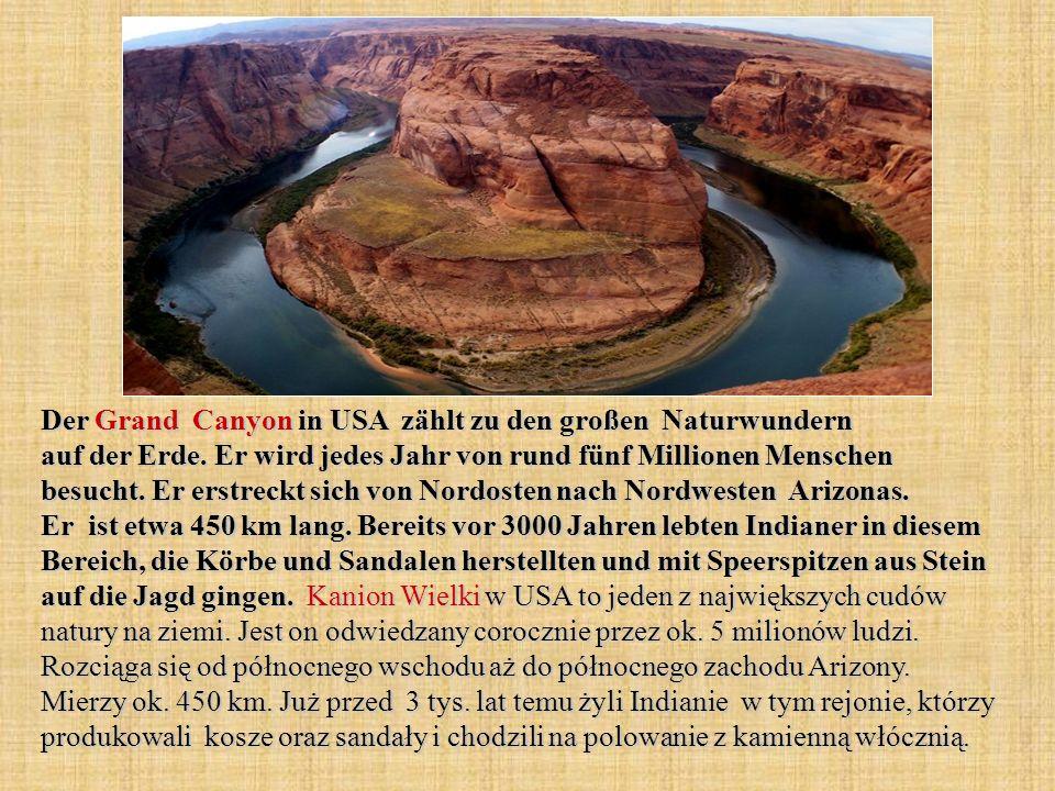 Der Grand Canyon in USA zählt zu den großen Naturwundern auf der Erde. Er wird jedes Jahr von rund fünf Millionen Menschen besucht. Er erstreckt sich