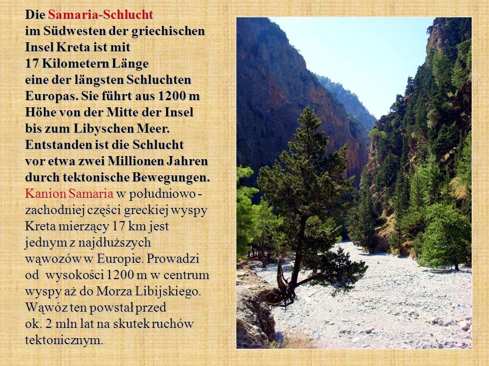 Die Samaria-Schlucht im Südwesten der griechischen Insel Kreta ist mit 17 Kilometern Länge eine der längsten Schluchten Europas. Sie führt aus 1200 m