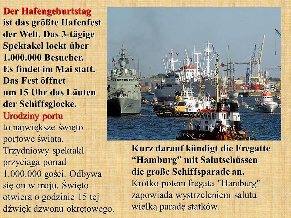 Der Hafengeburtstag ist das größte Hafenfest der Welt.