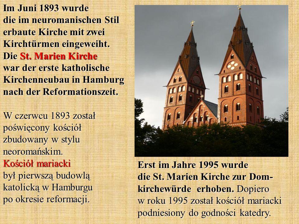 Im Juni 1893 wurde die im neuromanischen Stil erbaute Kirche mit zwei Kirchtürmen eingeweiht. Die St. Marien Kirche war der erste katholische Kirchenn