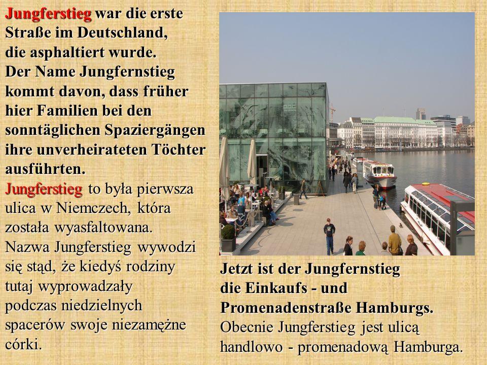Jungferstieg war die erste Straße im Deutschland, die asphaltiert wurde. Der Name Jungfernstieg kommt davon, dass früher hier Familien bei den sonntäg