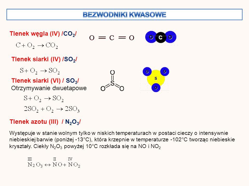 Tlenek azotu (V) / N 2 O 5 / Jedną z metod otrzymywania jest utlenianie tlenku azotu(IV) lub innych niższych tlenków azotu ozonem Tlenek fosforu (V) / P 4 O 10 /