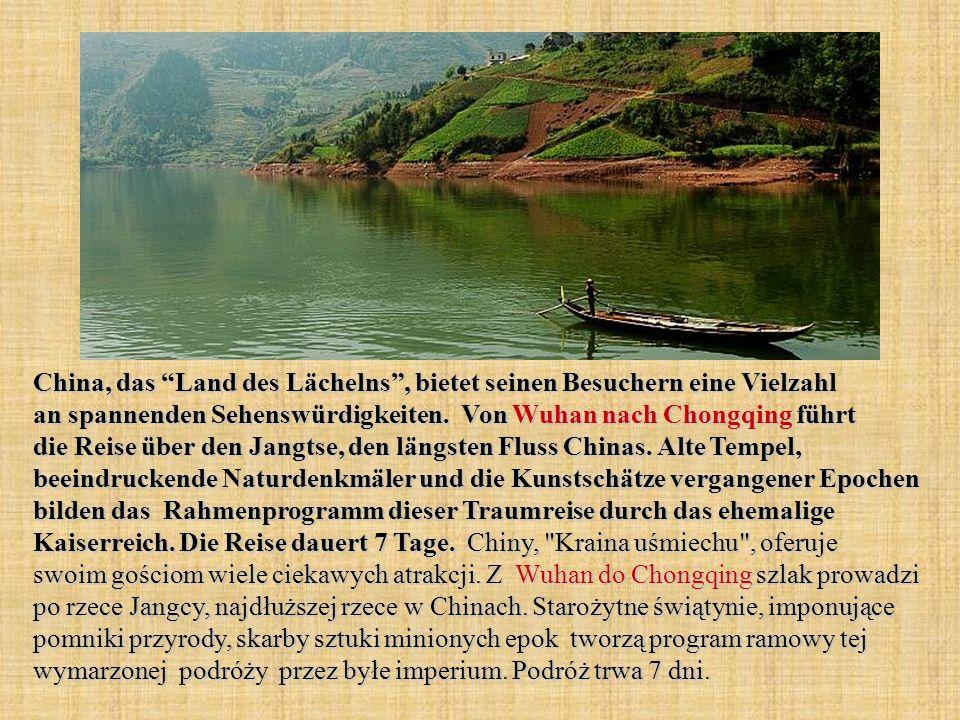 China, das Land des Lächelns, bietet seinen Besuchern eine Vielzahl an spannenden Sehenswürdigkeiten. Von Wuhan nach Chongqing führt die Reise über de