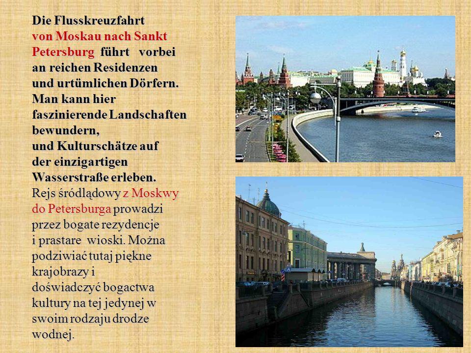 Die Flusskreuzfahrt von Moskau nach Sankt Petersburg führt vorbei an reichen Residenzen und urtümlichen Dörfern. Man kann hier faszinierende Landschaf