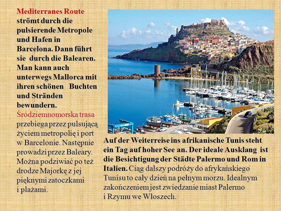 Mediterranes Route strömt durch die pulsierende Metropole und Hafen in Barcelona. Dann führt sie durch die Balearen. Man kann auch unterwegs Mallorca