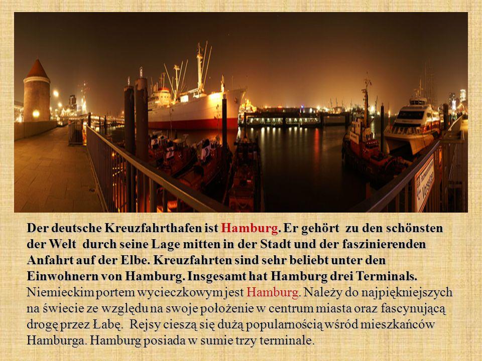 Der deutsche Kreuzfahrthafen ist Hamburg. Er gehört zu den schönsten der Welt durch seine Lage mitten in der Stadt und der faszinierenden Anfahrt auf