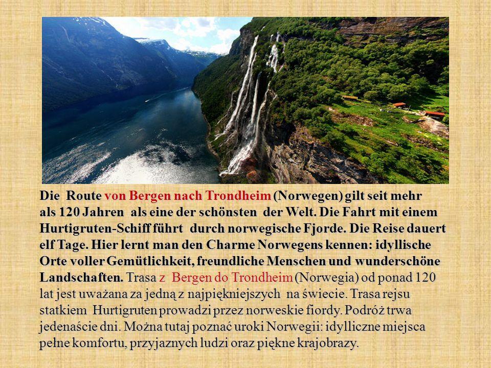 Die Route von Bergen nach Trondheim (Norwegen) gilt seit mehr als 120 Jahren als eine der schönsten der Welt. Die Fahrt mit einem Hurtigruten-Schiff f