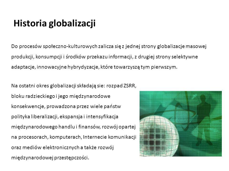 Do procesów społeczno-kulturowych zalicza się z jednej strony globalizacje masowej produkcji, konsumpcji i środków przekazu informacji, z drugiej stro