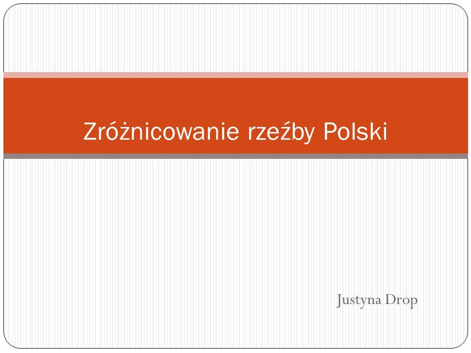 Justyna Drop Zróżnicowanie rzeźby Polski