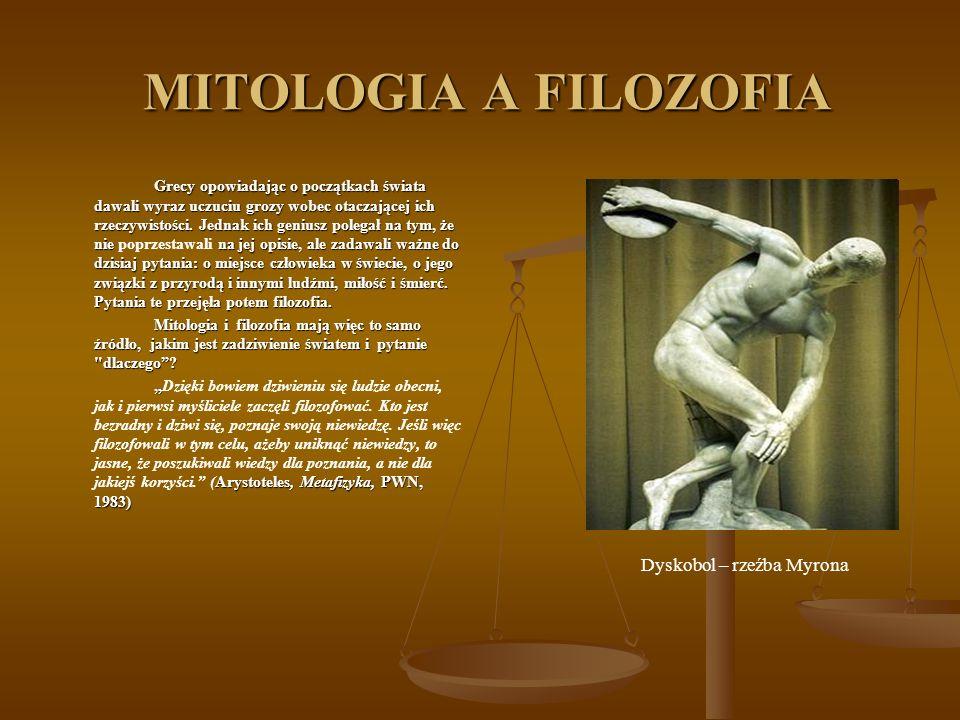 MITOLOGIA A FILOZOFIA MITOLOGIA A FILOZOFIA Grecy opowiadając o początkach świata dawali wyraz uczuciu grozy wobec otaczającej ich rzeczywistości. Jed