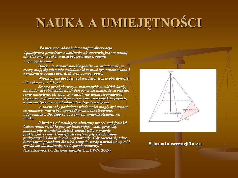 NAUKA A UMIEJĘTNOŚCI Po pierwsze, odosobniona trafna obserwacja Po pierwsze, odosobniona trafna obserwacja i pojedyncze prawdziwe twierdzenia nie stan