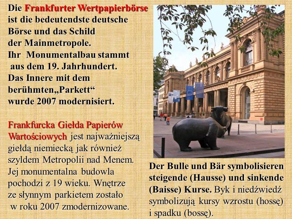 Der Bulle und Bär symbolisieren steigende (Hausse) und sinkende (Baisse) Kurse. Byk i niedźwiedź symbolizują kursy wzrostu (hossę) i spadku (bossę). D