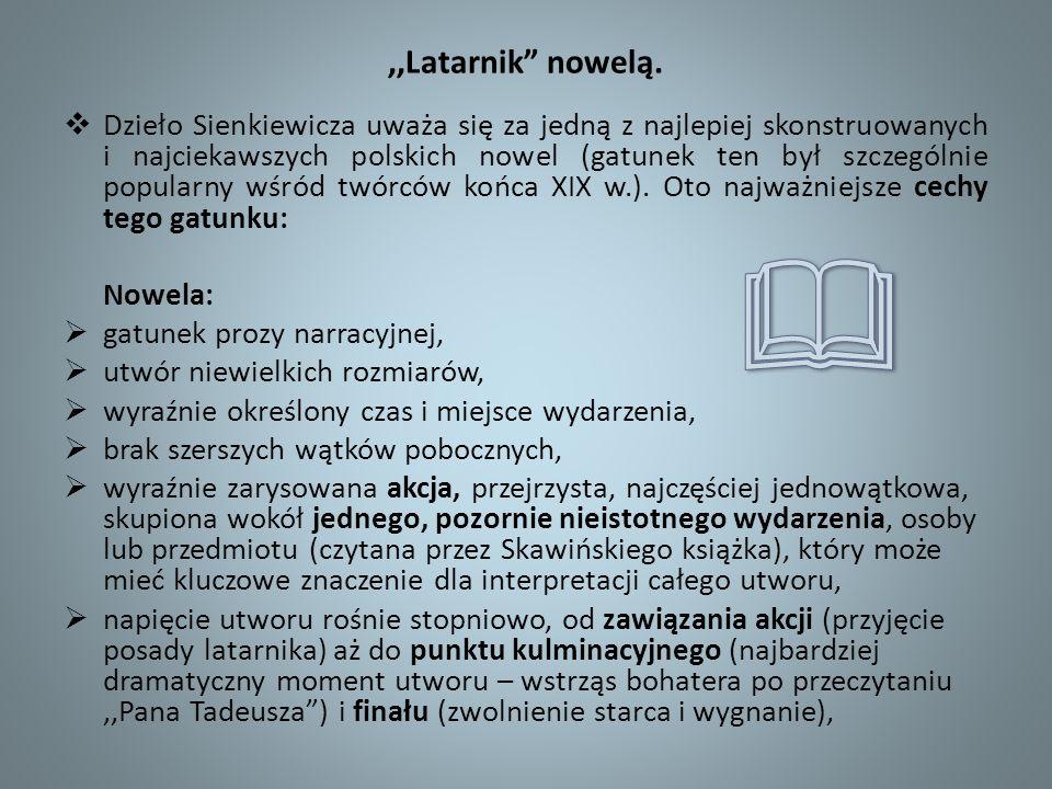 ,,Latarnik nowelą. Dzieło Sienkiewicza uważa się za jedną z najlepiej skonstruowanych i najciekawszych polskich nowel (gatunek ten był szczególnie pop